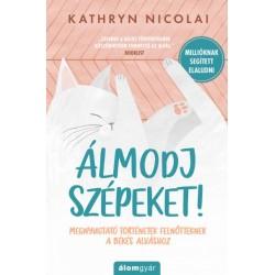 Kathryn Nicolai: Álmodj szépeket! - Megnyugtató történetek felnőtteknek a békés alváshoz