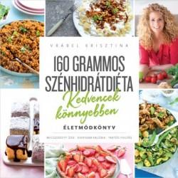 Vrábel Krisztina: 160 grammos szénhidrátdiéta - Kedvencek könnyebben - Életmódkönyv