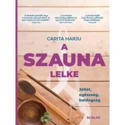Carita Harju: A szauna lelke - Jóllét, egészség, boldogság