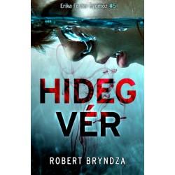 Robert Bryndza: Hidegvér - Erika Foster nyomoz 5.