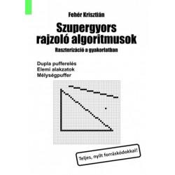 Fehér Krisztián: Szupergyors rajzoló algoritmusok