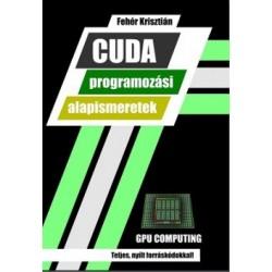 Fehér Krisztián: CUDA programozási alapismeretek