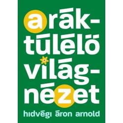 Hidvégi Áron Arnold: A ráktúlélő világnézet - Egy edző tanácsai a győzelemhez