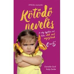 Danielle Graf - Katja Seide: Kötődő nevelés - A világ legjobban várt babái, akik most megőrjítenek