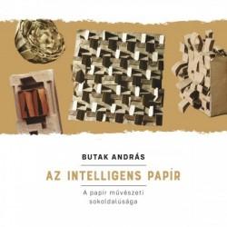 Butak András: Az intelligens papír - A papír művészeti sokoldalúsága
