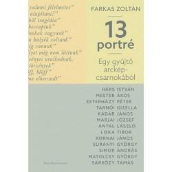 Farkas Zoltán: Egy gyűjtő arcképcsarnokából - 13 portré