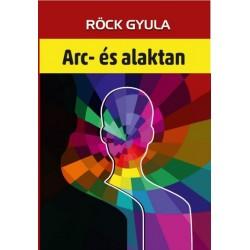 Röck Gyula: Arc- és alaktan