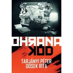 Dosek Rita - Tarjányi Péter: Ohrana Kód