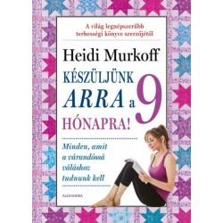 Heidi Murkoff: Készüljünk arra a 9 hónapra!