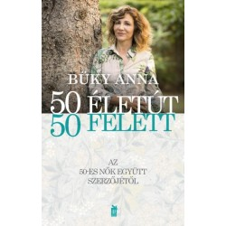 Büky Anna - Lőrincz Sándor: 50 életút - 50 felett - Mert az élet csoda
