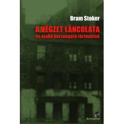 Bram Stoker: A végzet láncolata - és újabb borzongató történetek