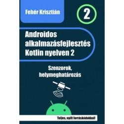 Fehér Krisztián: Androidos alkalmazásfejlesztés Kotlin nyelven 2