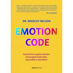 Dr. Bradley Nelson: Emotion Code - Kutasd fel és engedd szabadon bennragadt érzelmeidet, lépj tovább az életedben!