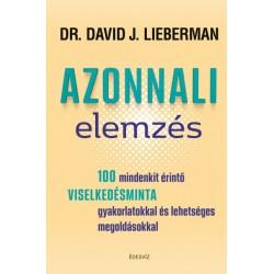 Dr. David J. Lieberman: Azonnali elemzés - 100 mindenkit érintő viselkedésminta gyakorlatokkal és lehetséges megoldásokkal
