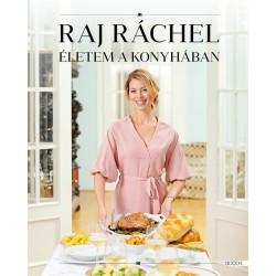 Raj Ráchel: Életem a konyhában