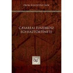 Caesareai Euszebiosz: Caesareai Euszebiosz egyháztörténete
