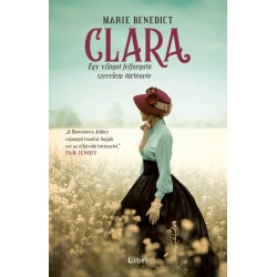 Marie Benedict: Clara - Egy világot felforgató szerelem története