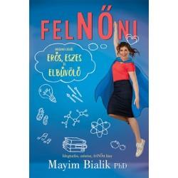 Mayim Bialik: FelNŐni - Hogyan legyél erős, eszes és elbűvölő