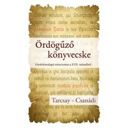 Csanádi Viktor - Tarcsay Tibor: Ördögűző könyvecske - Hiedelemalapú exorcizmus a XVII. századból