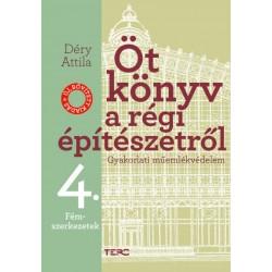 Déry Attila: Öt könyv a régi építészetről 4. - Fémszerkezetek - Gyakorlati műemlékvédelem