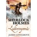 James Lovegrove: Sherlock Holmes: Lidércnyomás (keménytáblás)