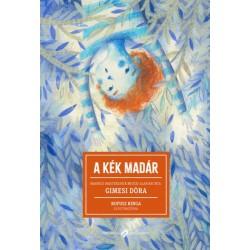 Gimesi Dóra - Maurice Maeterlinck: A kék madár