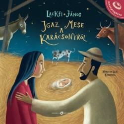 Lackfi János: Igaz mese a karácsonyról