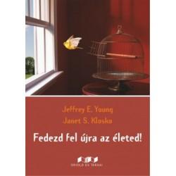 Janet S. Klosko - Jeffrey Young: Fedezd fel újra az életed!