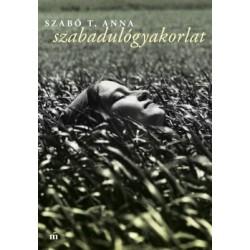 Szabó T. Anna: Szabadulógyakorlat