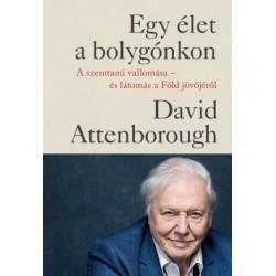 David Attenborough: Egy élet a bolygónkon - A szemtanú vallomása - és látomás a Föld jövőjéről