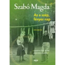 Szabó Magda: Az a szép, fényes nap