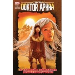 Simon Spurrier: Star Wars - Doktor Aphra - A lázadók páratlan szuperfegyvere