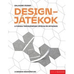 Zalavári József: Designjátékok - A forma tervezésének játékai és játszmái