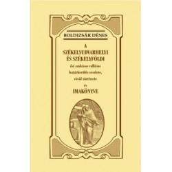 Boldizsár Dénes: A székelyudvarhelyi és székelyföldi ősi szokásos vallásos határkerülés eredete, rövid története és imakönyve