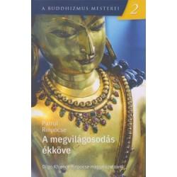 Patrul Rinpocse: A megvilágosodás ékköve - A buddhizmus mesterei 2.