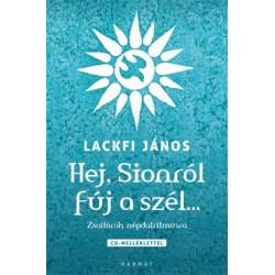 Lackfi János: Hej, Sionról fúj a szél - Zsoltárok népdalritmusra - CD melléklettel