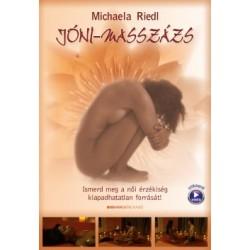 Michaela Riedl: Jóni-masszázs - Ismerd meg a női érzékiség kiapadhatatlan forrását! - Letölthető masszázs videóval