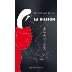 Birgit Nilsson: La Nilsson - Opera az életem
