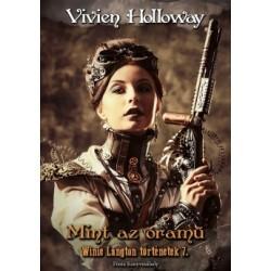 Vivien Holloway: Mint az óramű - Winie Langton történetek 7.