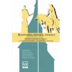 Közösség, egylet, nemzet - Politika és társadalom a magyar és román történelemben a középkortól a jelenkorig
