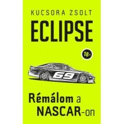 Kucsora Zsolt: Eclipse - Rémálom a NASCAR-on