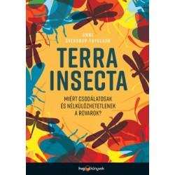 Anne Sverdrup-Thygeson: Terra Insecta - Miért csodálatosak és nélkülözhetetlenek a rovarok?
