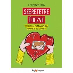 L. Stipkovits Erika: Szeretetre éhezve - 11 tévhit kamaszokról, nem csak szülőknek