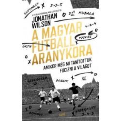 Jonathan Wilson: A magyar futball aranykora