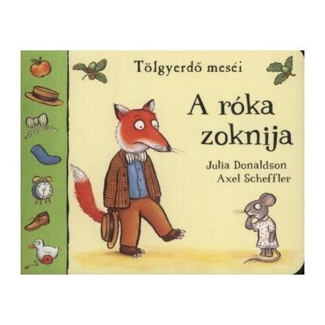 Julia Donaldson: A róka zoknija - Tölgyerdő meséi