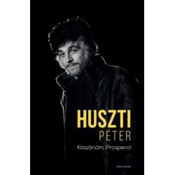 Huszti Péter: Köszönöm, Prospero!