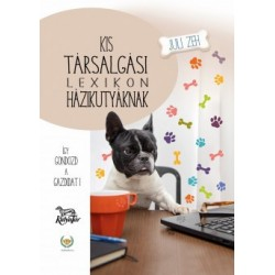 Kis társalgási lexikon házikutyáknak - Így gondozd a gazdidat!