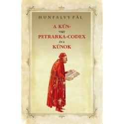 Hunfalvy Pál: A Kún- vagy Petrarka-Codex és a kúnok
