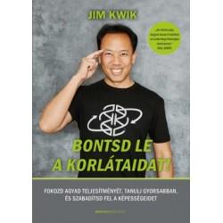 Jim Kwik: Bontsd le a korlátaidat! - Fokozd agyad teljesítményét, tanulj gyorsabban, és szabadítsd fel képességeidet