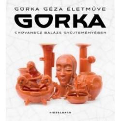 Gorka - Gorka Géza életműve Chovanecz Balázs gyűjteményében